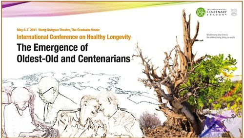 2011 International Conference on Healthy Longevity :  The Emergence of Oldest-Old and Centenarians